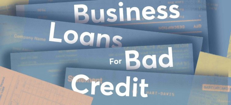 Business Loans for Bad Credit 2020 — What You Need to Know